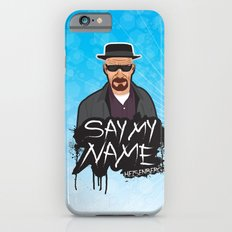 Say My Name - Heisenberg  Slim Case iPhone 6s