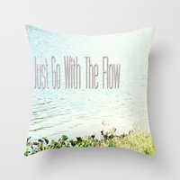 Just Go With The Flow Throw Pillow