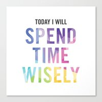 New Year's Resolution - TODAY I WILL SPEND TIME WISELY Canvas Print