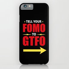 Tell Your FOMO To GTFO iPhone 6s Slim Case