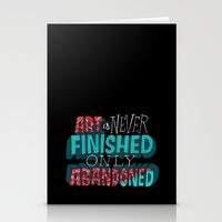 Art is Never Finished Only Abandoned   Stationery Cards