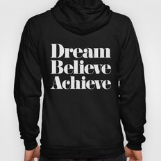 Dream, Believe, Achieve Hoody