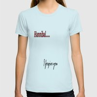 Hannibal...I Forgive You… Womens Fitted Tee Light Blue SMALL