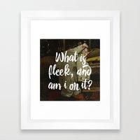 What Is Fleek And Am I O… Framed Art Print