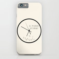 Eh, I'm Already Late iPhone 6 Slim Case