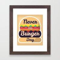 Never Skip Burger Day Framed Art Print