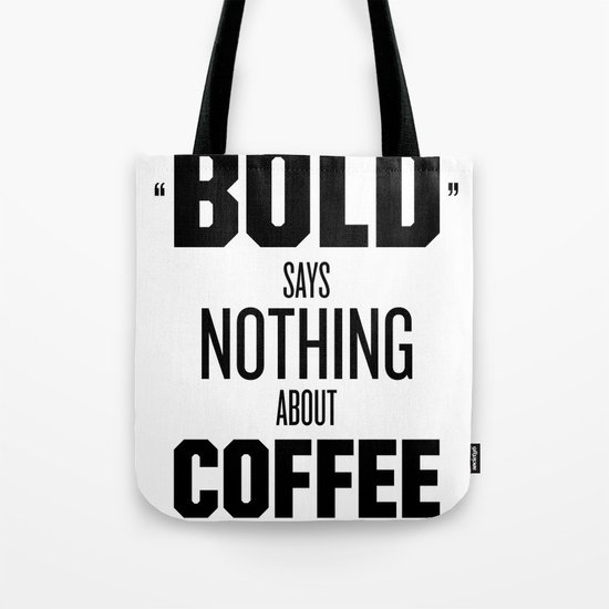 Bold Says Nothing – Black Tote Bag