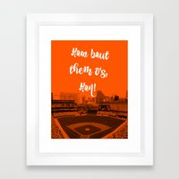 How bout them O's Framed Art Print