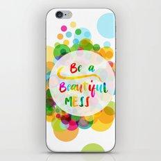 BE A Beautiful Mess iPhone & iPod Skin