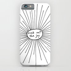 seek out the joy iPhone 6 Slim Case