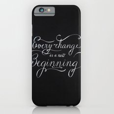 Every change is a New Beginning iPhone 6 Slim Case