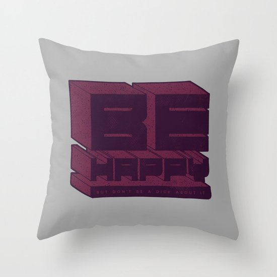 Be But Don't Be Throw Pillow