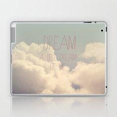 Dream A Little  Laptop & iPad Skin
