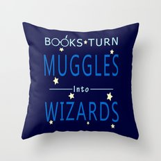 Books Turn Muggles Into Wizards - Books Addicted Throw Pillow