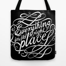 Everything in it's right place Tote Bag