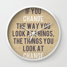 Change the way you look at things Wall Clock