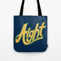 aight Tote Bag
