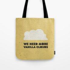 We need more vanilla clouds. Tote Bag