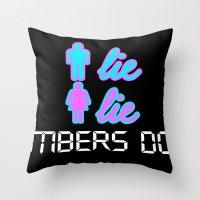 Men Lie, Women Lie, Numb… Throw Pillow