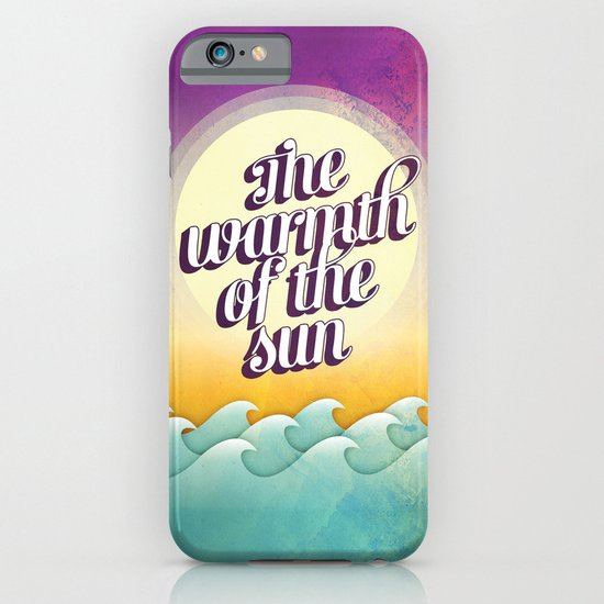 The Warmth of the Sun iPhone & iPod Case