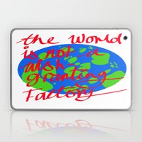 the world is not a wish granting Laptop & iPad Skin