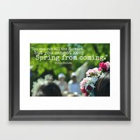 Cannot Stop the Spring Framed Art Print