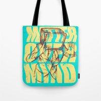 Matter Over Mind Tote Bag