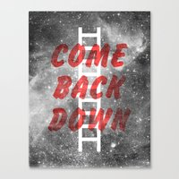 Come Back Down. Canvas Print
