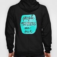 People Stress Me Out Hoody