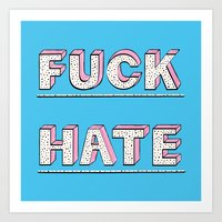 Fuck Hate Art Print