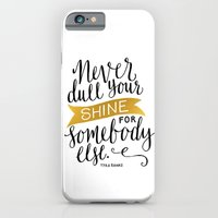 Never Dull Your Shine iPhone 6 Slim Case