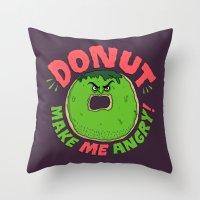 Donut Make Me Angry! Throw Pillow