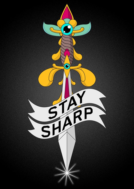 Stay Sharp! Art Print