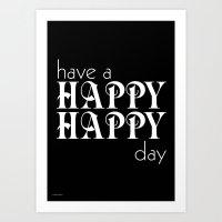 Have A Happy Happy Day B… Art Print