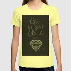 SHINE BRIGHT LIKE A DIAMOND  Womens Fitted Tee Lemon SMALL