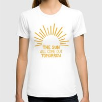 The Sun Will Come Out To… Womens Fitted Tee White SMALL