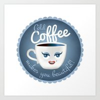 Cold Coffee Makes You Be… Art Print