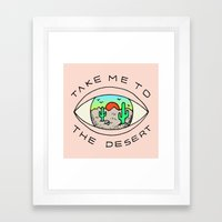 TAKE ME TO THE DESERT Framed Art Print