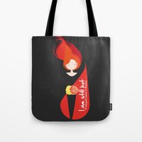 I am still hot... it now just comes in flashes Tote Bag