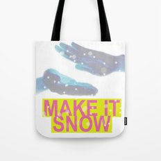 make it snow Tote Bag