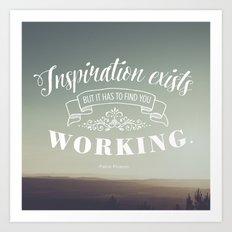 Inspiration Exists Art Print