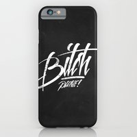 iPhone & iPod Case featuring Bitch Please! by Phonoric