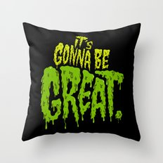 It's Gonna Be Great... Throw Pillow
