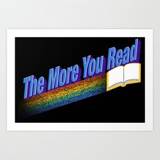 The More You Read... Art Print