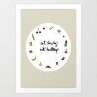 Eat Slowly, Eat Healthy.… Art Print