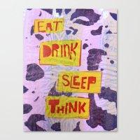 Eat Drink Sleep Think Canvas Print