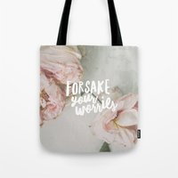 Forsake Your Worries Tote Bag
