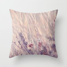 Dream On. Throw Pillow
