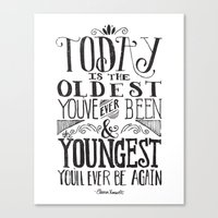 TODAY IS THE OLDEST YOU'… Canvas Print