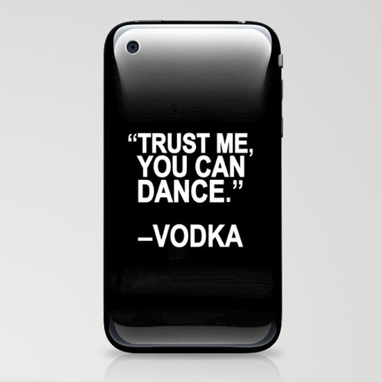 Trust me, you can dance. iPhone & iPod Skin